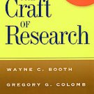 The Craft of Research by Joseph M. Williams, Wayne C. Booth and Gregory G. Co...