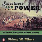 Sweetness and Power: The Place of Sugar in Modern History by Sidney W. Mintz ...