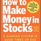 How to Make Money in Stocks: A Winning System in Good Times or Bad by William...