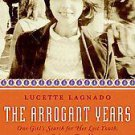 The Arrogant Years: One Girl's Search for Her Lost Youth, from Cairo to Brook...
