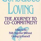 Conscious Loving: The Journey to Co-Commitment by Gay Hendricks and Kathlyn...