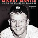 Last Boy: Mickey Mantle and the End of America's Childhood by Jane Leavy (201...