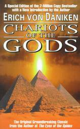 Chariots of the Gods: Unsolved Mysteries of the Past by Erich Von Daniken...