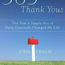 365 Thank Yous: How Simple Acts of Daily Gratitude Changed a Life by John...