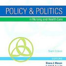 Policy & Politics in Nursing and Health Care by Mary W. Chaffee, Judith K....