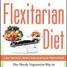The Flexitarian Diet by Dawn Jackson Blatner (2010, Paperback)