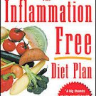 The Inflammation-Free Diet Plan: The Scientific Way to Lose Weight, Banish Pa...