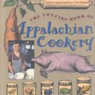 The Foxfire Book of Appalachian Cookery by Linda Garland Page (1992,...