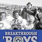 Breakthrough 'boys: When the Dallas Cowboys Went from Next Year's Champions...