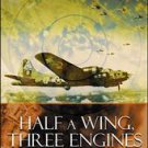 Half a Wing, Three Engines and a Prayer by Brian D. O'Neill (1999, Paperback,...