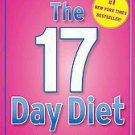 The 17 Day Diet: A Doctor's Plan Designed for Rapid Results by Dr. Mike...