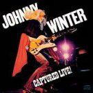 Captured Live! by Johnny Winter (CD, Legacy)