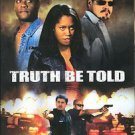 Truth Be Told (DVD, 2004)