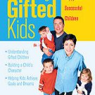 Parenting Gifted Kids: Tips for Raising Happy And Successful Children by...