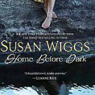 Home Before Dark by Susan Wiggs (2011, Paperback, Original)