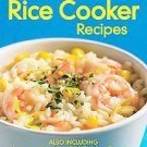 300 Best Rice Cooker Recipes: Also Including Legumes and Whole Grains by...