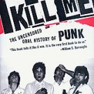 Please Kill Me: The Uncensored Oral History of Punk by Gillian McCain and...