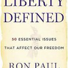 Liberty Defined: 50 Essential Issues That Affect Our Freedom by Ron Paul...