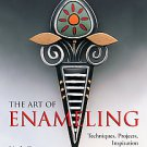 Art of Enameling: Techniques, Projects, Inspiration by Linda Darty (2006,...