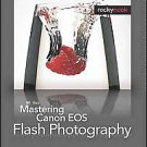 Mastering Canon Eos Flash Photography by NK Guy (2010, Paperback)