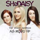 The Whole SHeBANG: All Mixed Up [ECD] by SHeDAISY (CD, Sep-2001, Hollywood)