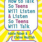 How to Talk So Teens Will Listen & Listen So Teens Will Talk by Elaine...