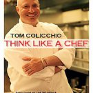 Think Like a Chef by Catherine Young, Tom Colicchio and Lori Silverbush...