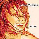 Burn by Jo Dee Messina (CD, Aug-2000, 2 Discs, Curb)