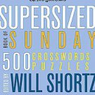 The New York Times Supersized Book of Sunday Crosswords by Will Shortz and...