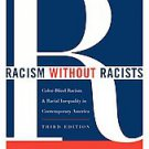 Racism Without Racists: Color-blind Racism and the Persistence of Racial...