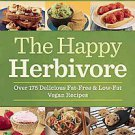 The Happy Herbivore Cookbook: Over 200 Delicious Fat-free Vegan Recipes  by...