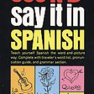 See It and Say It in Spanish by Margarita Madrigal (1994, Paperback, Reissue)