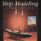 Ship Modeling Simplified: Tips and Techniques for Model Construction from...