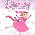 Pinkalicious: Pink Around the Rink by Victoria Kann (2010, Paperback)