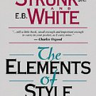 The Elements of Style by William Strunk, E. B. White and Roger Angell (1999, ...