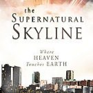 Supernatural Skyline: Where Heaven Touches Earth by Jim Hylton (2010, Paperback)