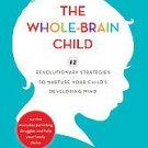 The Whole-brain Child by Tina Payne Bryson and Daniel J. Siegel (2011, Hardco...