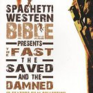 Spaghetti Western Bible Presents The Fast, The Saved, and The Damned (DVD, 20...