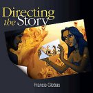 Directing the Story: Professional Storytelling and Storyboarding Techniques f...