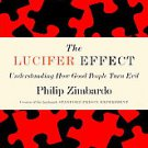 The Lucifer Effect: Understanding How Good People Turn Evil by Philip...