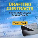 Drafting Contracts: How and Why Lawyers Do What They Do by Tina L. Stark...