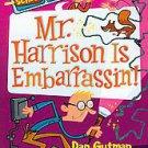 Mr. Harrison Is Embarrassin'! by Dan Gutman (2011, Paperback)