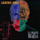 LJ Plays the Beatles, Vol. 2 by Laurence Juber (CD, Sep-2010, Solid Air Records)