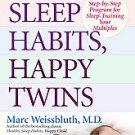 Healthy Sleep Habits, Happy Twins: A Step-by-Step Program for Sleep-Training...