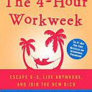 The 4-Hour Workweek: Escape 9-5, Live Anywhere, and Join the New Rich by Timo...