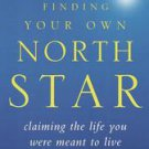 Finding Your Own North Star: Claiming the Life You Were Meant to Live by Mart...