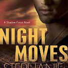 Night Moves: A Shadow Force Novel by Stephanie Tyler (2011, Paperback)