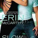 Slow Ride by Erin McCarthy (2011, Paperback)