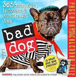 Cal 2012 Bad Dog by Workman Publishing (2011, Calendar)