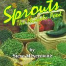 Sprouts: The Miracle Food by Steve Meyerowitz (1999, Paperback, Revised)